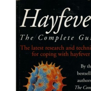 Hayfever: The Complete Guide