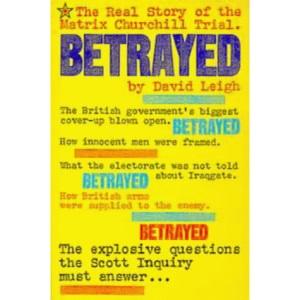 Betrayed: Trial of Matrix Churchill
