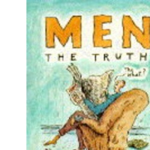 Men: The Truth