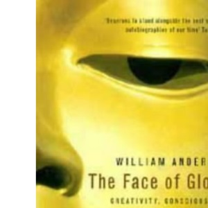 The Face of Glory: Creativity, Consciousness and Civilisation