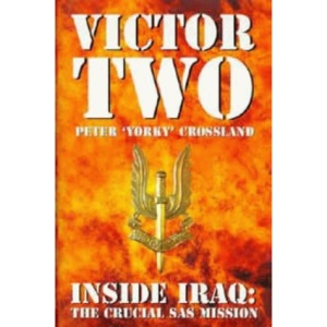Victor Two Inside Iraq: The Crucial SAS Mission