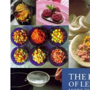 The Best of Leith's: More Than 100 Favourite Recipes from Leith's School of Food and Wine