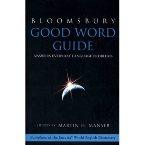 Bloomsbury Good Word Guide: Answers Everyday Language Problems (Bloomsbury reference)