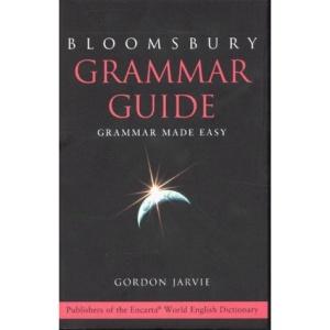 Bloomsbury Grammar Guide: Grammar Made Easy (Bloomsbury Reference)