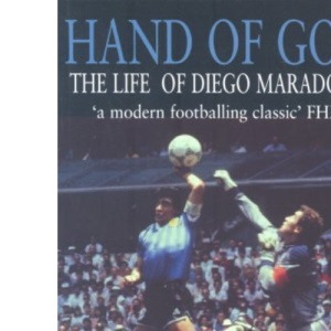 The Hand of God: The Life of Diego Maradona