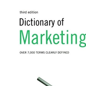 Dictionary of Marketing: Over 7,000 Terms Clearly Defined