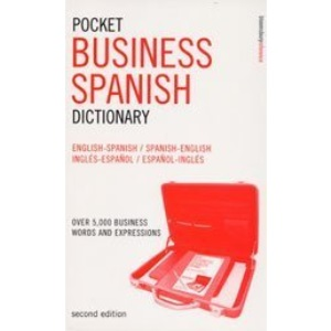 Pocket Business Spanish Dictionary: Over 5, 000 Business Words and Expressions