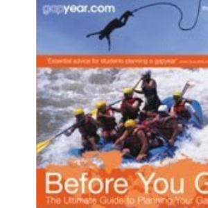 Before You Go: The Ultimate Guide to Planning Your Gap Year