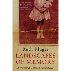Landscapes of Memory: A Holocaust Girlhood Remembered