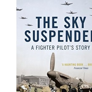 The Sky Suspended: A Fighter Pilot's Story