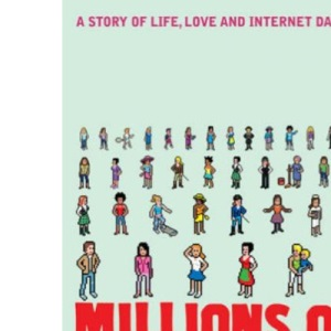 Millions of Women are Waiting to Meet You: A Story of Life, Love and Internet Dating