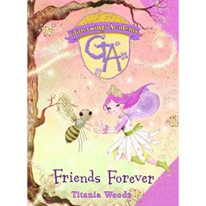 Friends Forever: Friends Forever No. 3 (Glitterwings Academy)