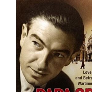 Papa Spy: Love, Faith and Betrayal in Wartime Spain