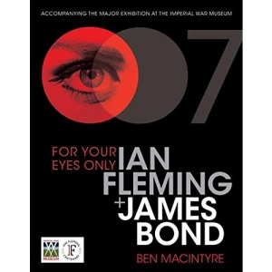 For Your Eyes Only: Ian Fleming + James Bond
