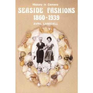 Seaside Fashions, 1860-1939 (History in camera)