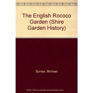 The English Rococo Garden (Shire Garden History)