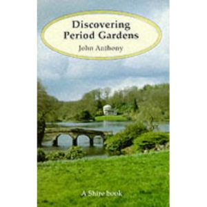 Discovering Period Gardens (Discovering) (Shire Discovering)