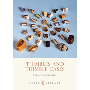 Thimbles and Thimble Cases (Shire Book)
