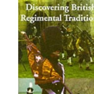 British Regimental Traditions (Discovering)