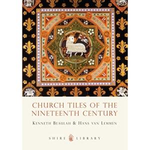 Church Tiles of the Nineteenth Century (Shire Album): No. 184 (Shire Album S.)