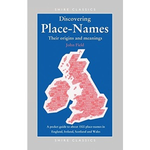 Place-Names: A Pocket Guide to Over 1500 Place-names in England, Ireland, Scotland and Wales (Discovering Books)