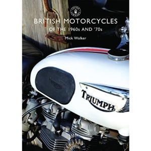 British Motorcycles of the 1960s and '70s (Shire Library)