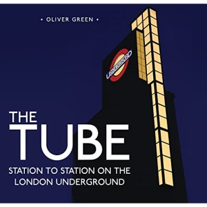 The Tube: Station to Station on the London Underground: 4 (Shire General)