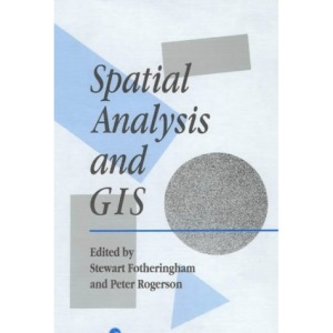 Spatial Analysis and GIS (Technical Issues in Geographic Information Systems)