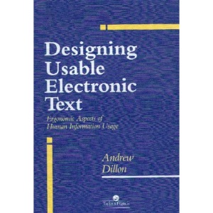 Designing Usable Electronic Text: Ergonomic Aspects of Human Information Usage
