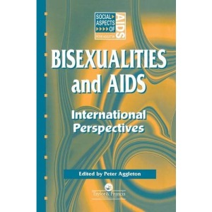 Bisexualities and AIDS: International Perspectives (Social Aspects of AIDS)