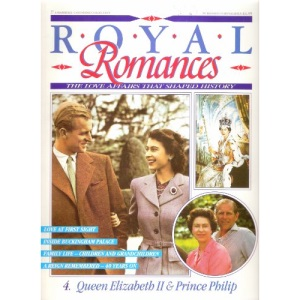 Royal Romances - Queen Elizabeth II & Prince Philip