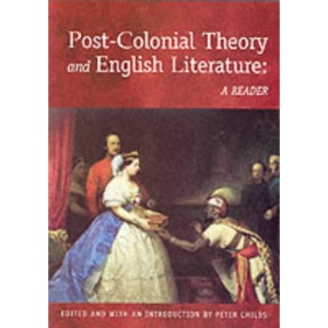 Post-colonial Theory and English Literature: A Reader