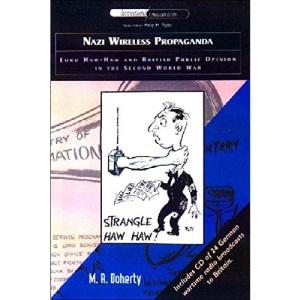 Nazi Wireless Propaganda: Lord Haw-Haw and British Public Opinion in the Second World War (International Communications)