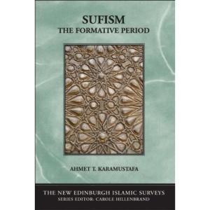 Sufism: The Formative Period (New Edinburgh Islamic Surveys)