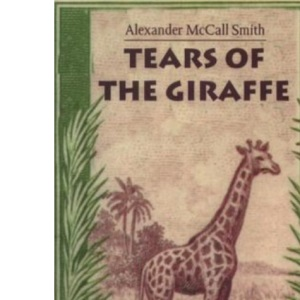 Tears of the Giraffe: More from the No.1 Ladies' Detective Agency