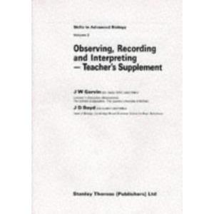 Skills in Advanced Biology: Observing, Recording and Interpreting - Tchrs' v. 2