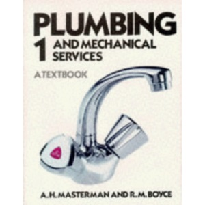 Plumbing and Mechanical Services: Book 1: A Textbook: Bk. 1 (Plumbing & Mechanical Services)