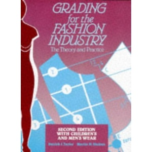 Grading for the Fashion Industry: Theory and Practice