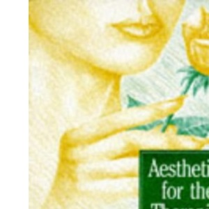 Aesthetics for the Therapist: Theory and Practice