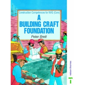 Building Craft Foundation: NVQ Common Core (Construction Compentences for NVQ)