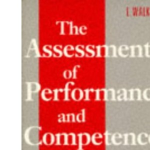 The Assessment of Performance and Competence