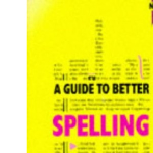 A Guide to Better Spelling New Edition