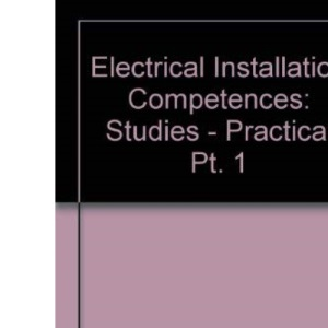 Electrical Installation Competences: Studies - Practical Pt. 1