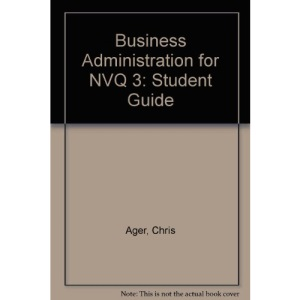 Business Administration for NVQ 3: Student Guide