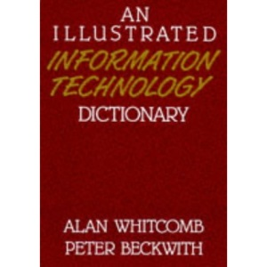 An Illustrated Information Technology Dictionary