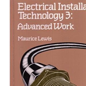 Electrical Installation Technology: Advanced Work v. 3