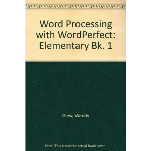 Word Processing with WordPerfect: Elementary Bk. 1