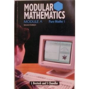 Modular Mathematics: Pure Mathematics 1 Module A (Heinemann Modular Mathematics)
