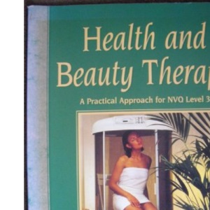 Health and Beauty Therapy: Practical Approach for NVQ Level 3