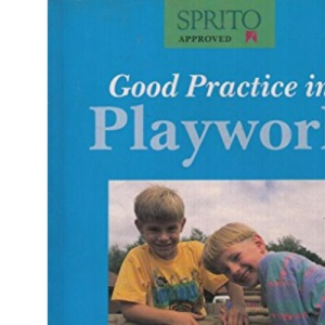 Good Practice in Playwork